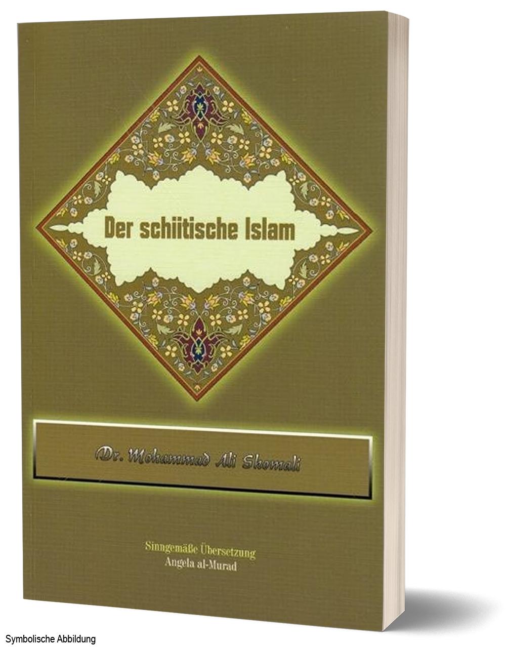 Der schiitische Islam - sehr detailierte Erklärungen inkl. Quellangaben
