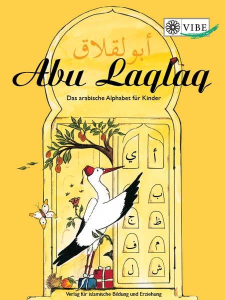 Abu Laqlaq - Das arabische Alphabet für Kinder