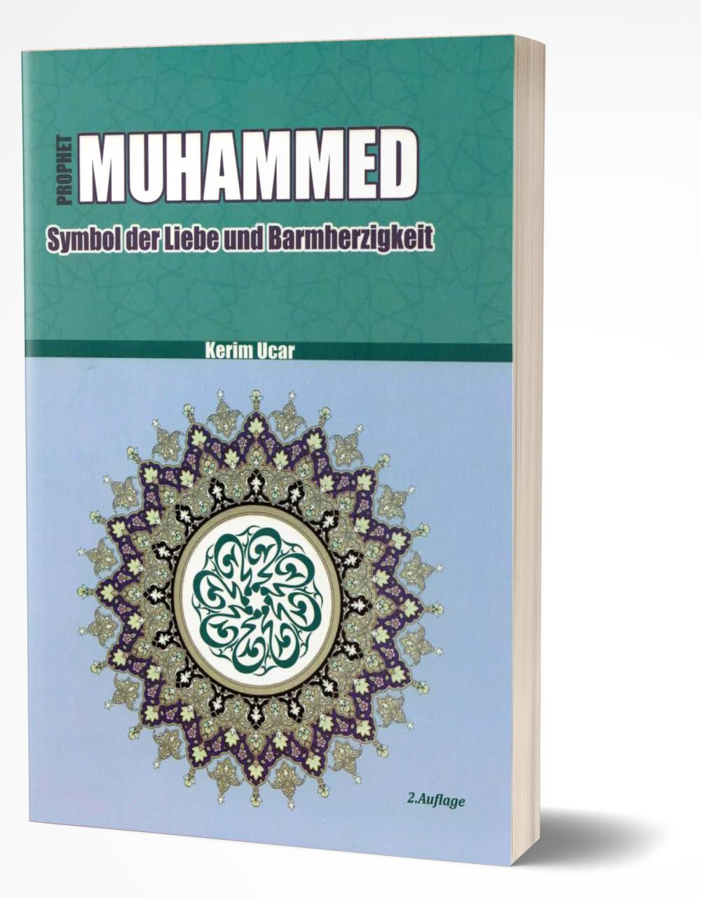 Prophet Muhammed - Symbol der Liebe und Barmherzigkeit (Zweite Auflage)