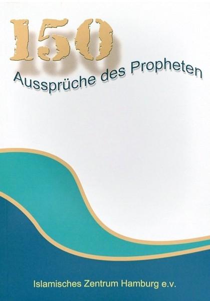 150 Aussprüche / Hadithe des Propheten Islamische Bücher auf Deutsch