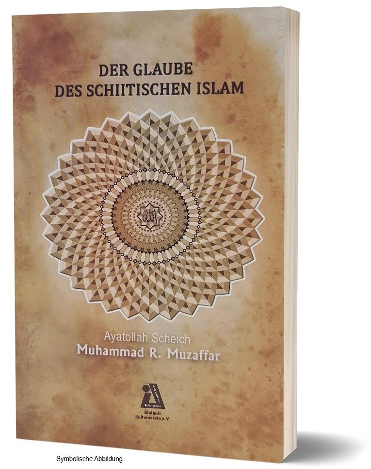 DER GLAUBE DES SCHIITISCHEN ISLAM