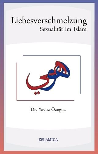 Sexualität im Islam - Liebesverschmelzung