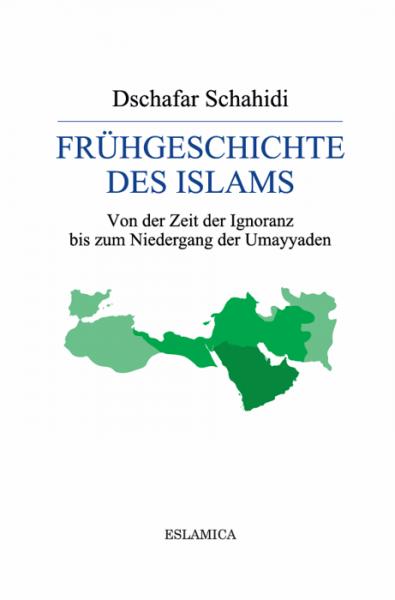 Frühgeschichte des Islams: Von der Zeit der Ignoranz bis zum Niedergang der Umayyaden