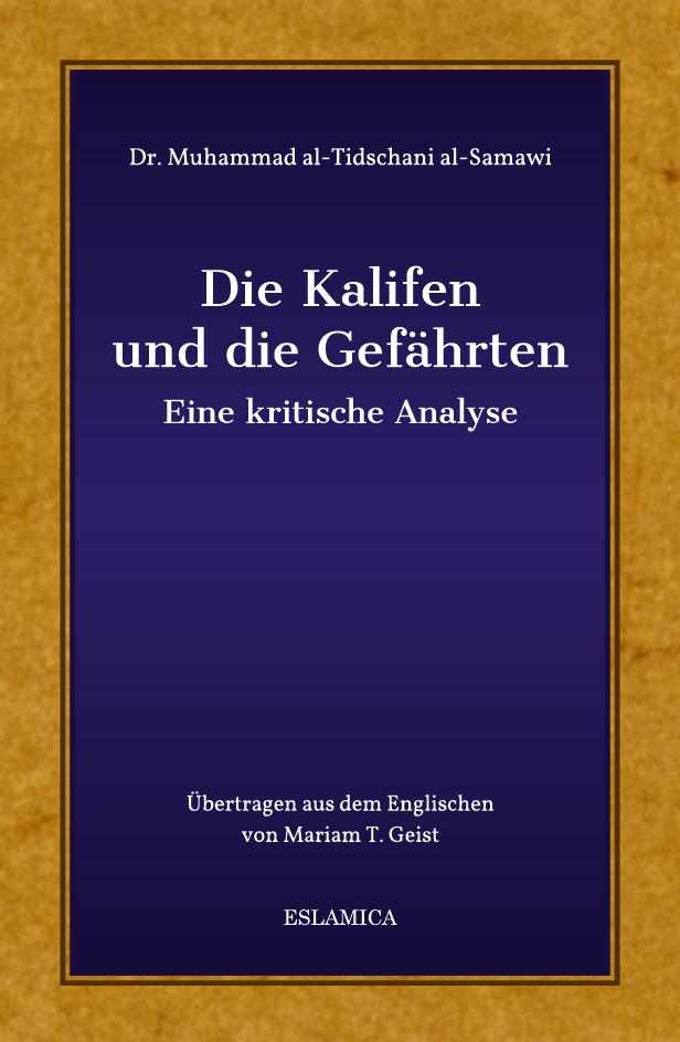 Die Kalifen und die Gefährten - Eine kritische Analyse