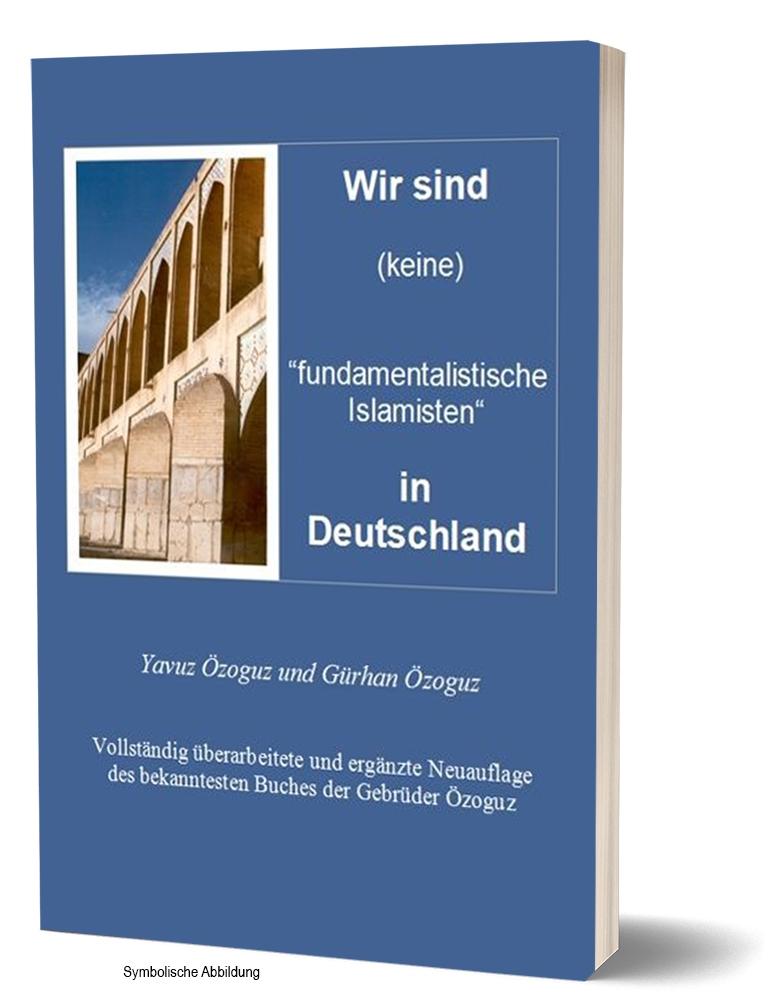 """Wir sind (keine) """"fundamentalistische Islamisten"""" in Deutschland"""