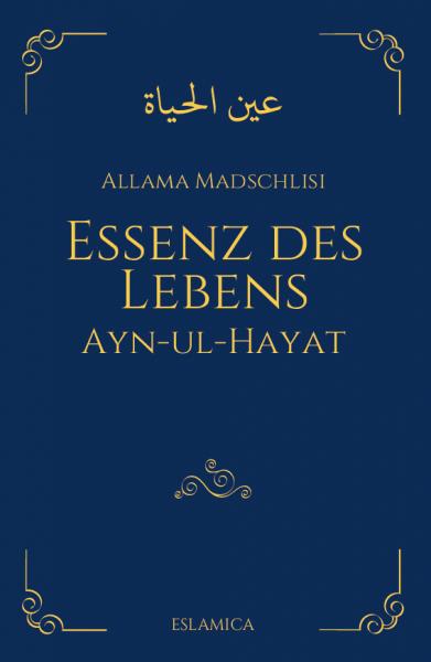 Essenz des Lebens: Ayn-ul-Hayat von Allama Madschlisi