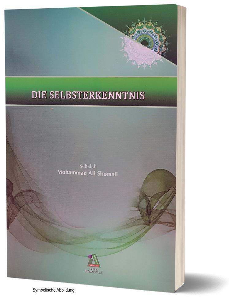 DIE SELBSTERKENNTNIS Von Scheich Mohammad Ali Shomali