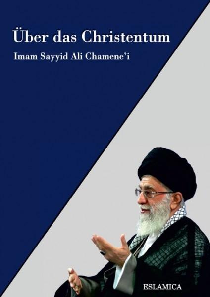 Über das Christentum von Imam Sayyid Ali Chamene'i