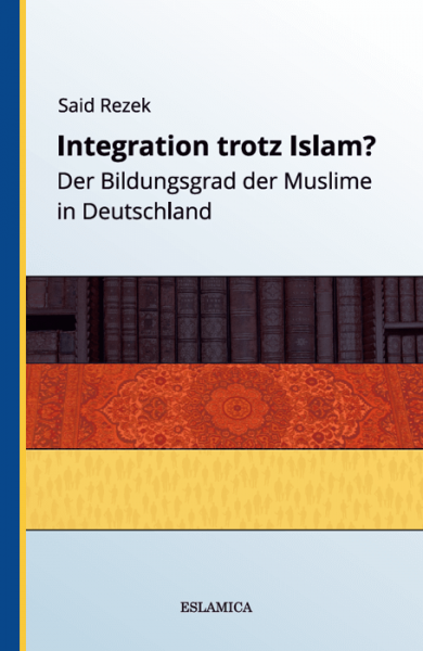 Integration trotz Islam? – Der Bildungsgrad der Muslime in Deutschland Islamische Bücher