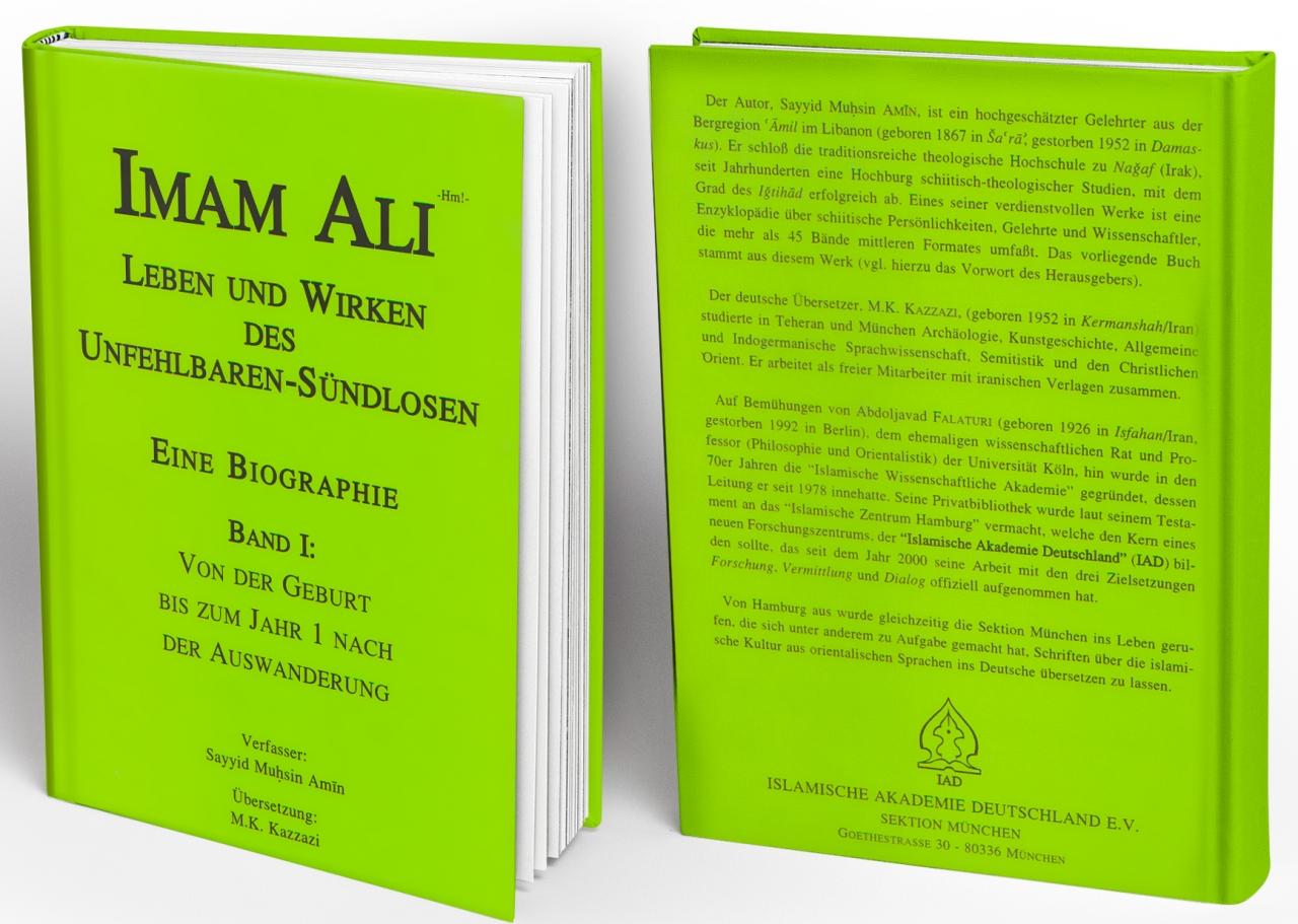 Imam Ali - Leben und Wirken des Unfehlbaren - Sündlosen - Eine Biographie Band 1