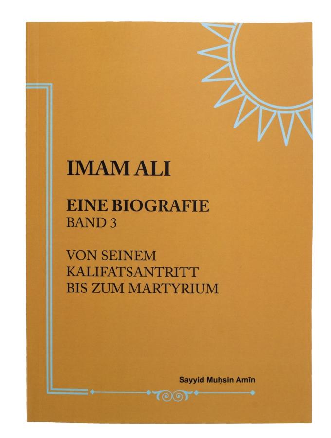Das Leben von Imam Ali a.s Band 3 - Von seinem Kalifatsantritt bis zum Martyrium