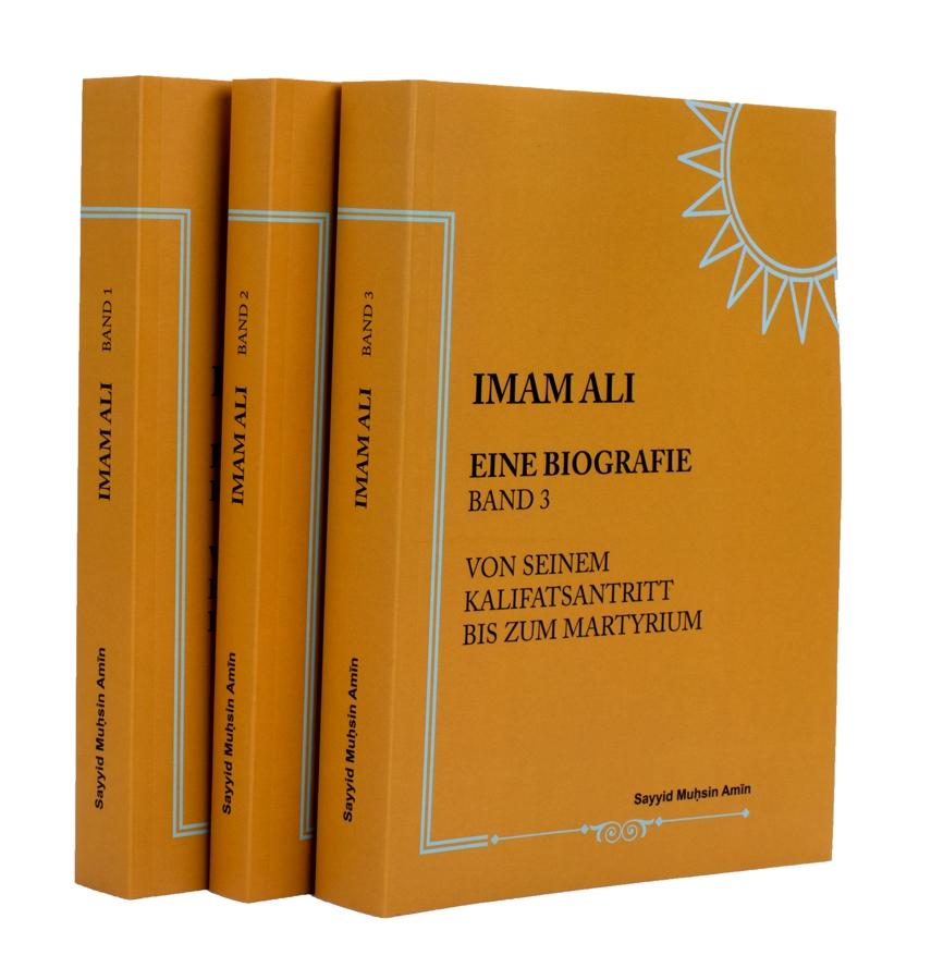 Das Leben von Imam Ali Band 1-3 (komplette Ausgabe auf Deutsch) Das Gesamte Leben von Imam Ali a.s.
