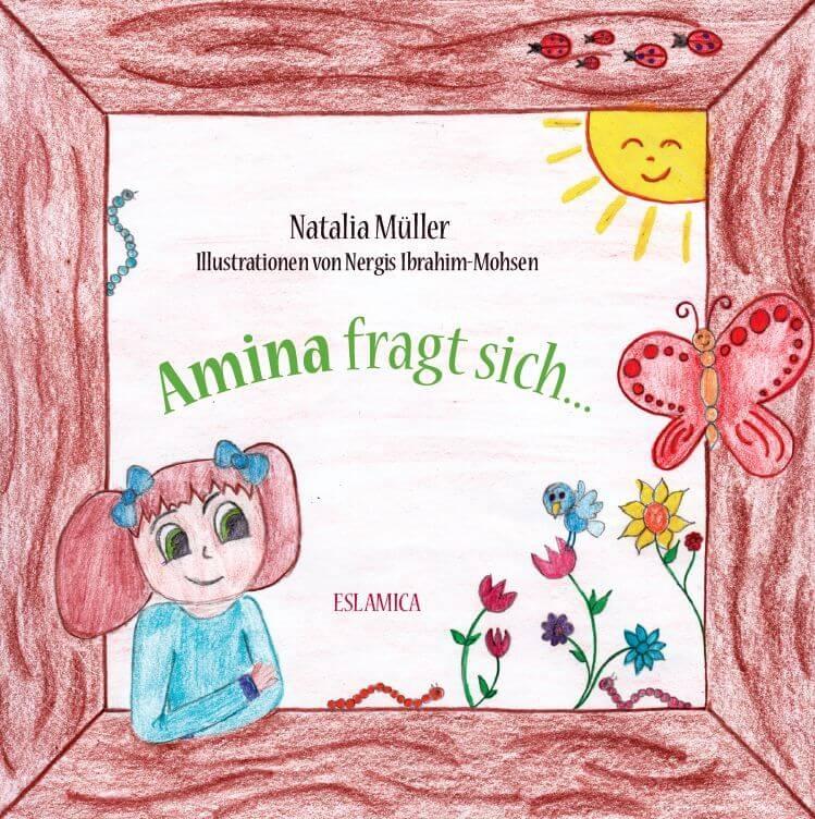 Amina fragt sich was ist eigentlich ein Muslim (Kinderbuch)