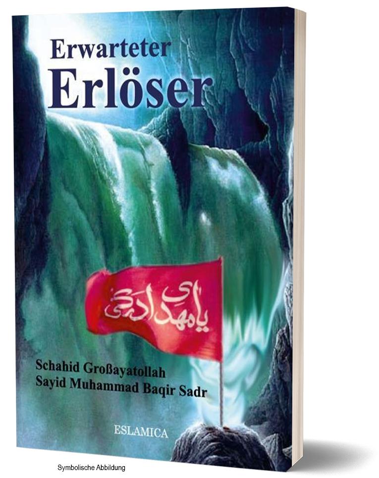 Erwarteter Erlöser - Imam Mahdi - Sayid Muhammad Baqir Sadr