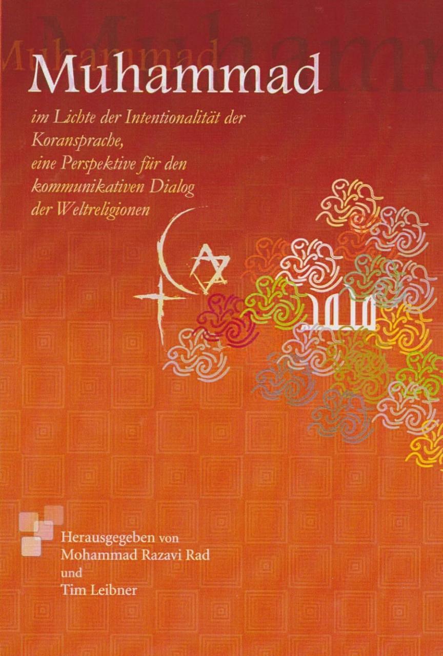 Muhammad Im Lichte der Intentionalität der Koransprache, eine neue Perspektive für den kommunikative