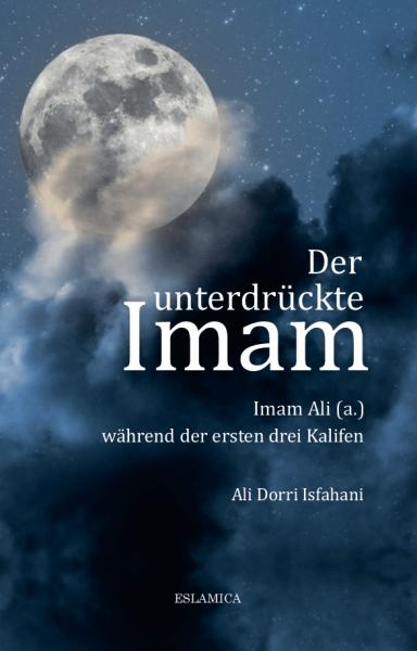 Der unterdrückte Imam Ali (a.) während der ersten drei Kalifen - Islamische Bücher