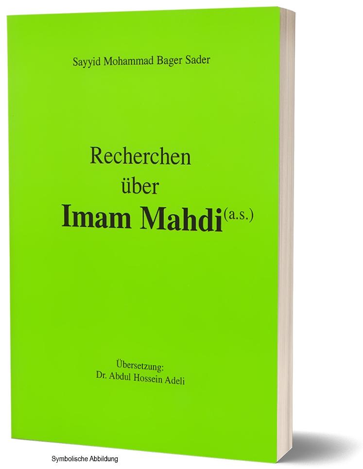 Recherchen über Imam Mahdi aus schiitischer Sicht Islam Buch