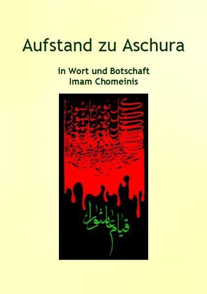 Aufstand zu Aschura in Wort und Botschaft Imam Chomeinis