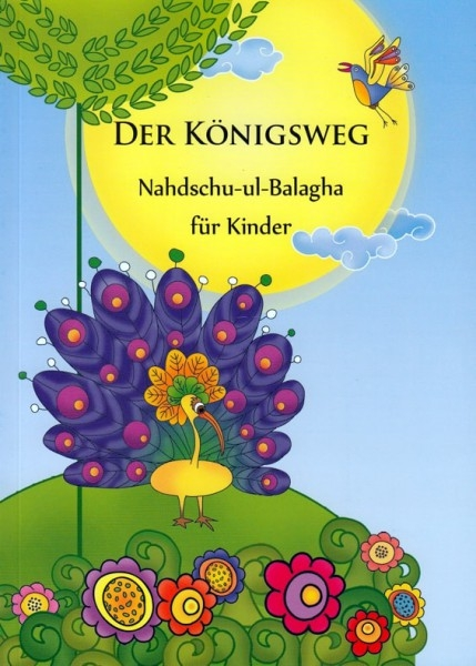 Der Königsweg: Nahdsch-ul-Balagha für Kinder Islam Muslim Imam Ali