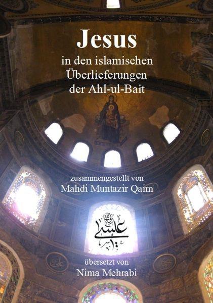 Jesus - in den Überlieferungen der Ahl-ul-Bait Jesus im Islam