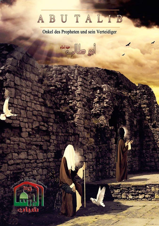 Abu Talib der große Unterstützer des Propheten Muhammad (s.)