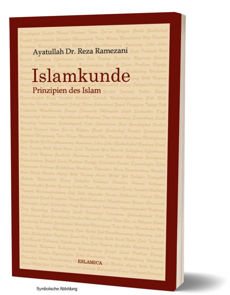 Islamkunde – Prinzipien des Islam von Ayatullah Dr. Reza Ramezani