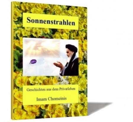 Sonnenstrahlen Geschichten aus dem Privatleben Imam Chomeinis