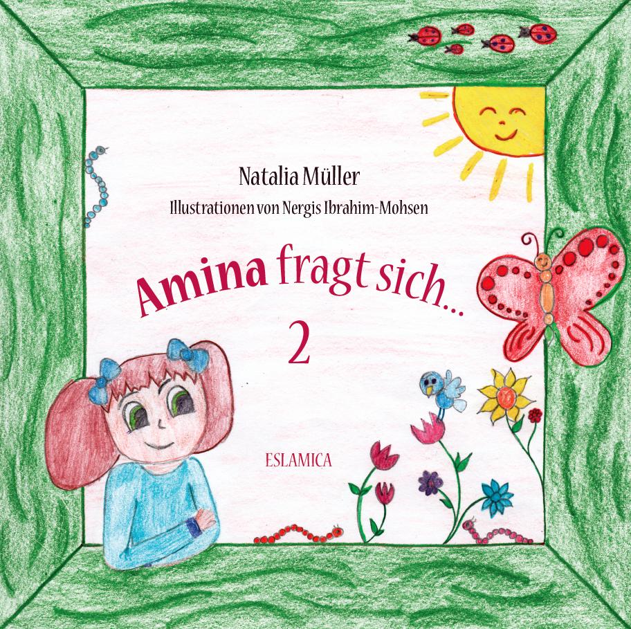 (Teil2) Amina fragt sich was ist eigentlich ein Muslim (Kinderbuch)