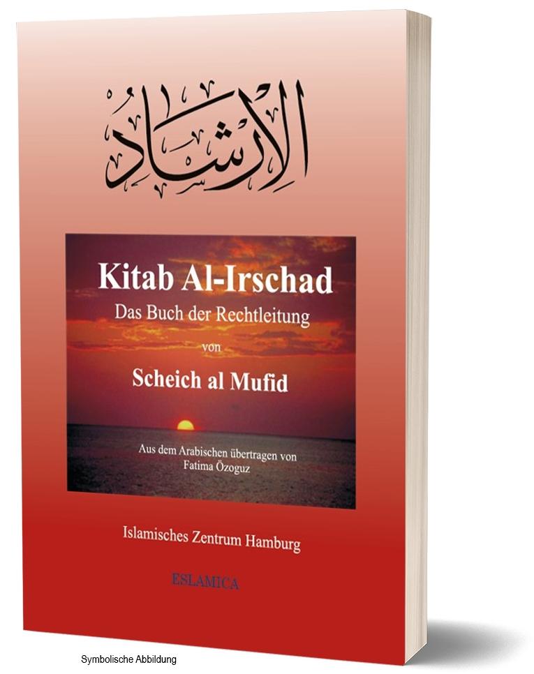 Kitab Al-Irschad - Das Buch der Rechtleitung von Scheich al Mufid (Biographie der 14 Reinen)