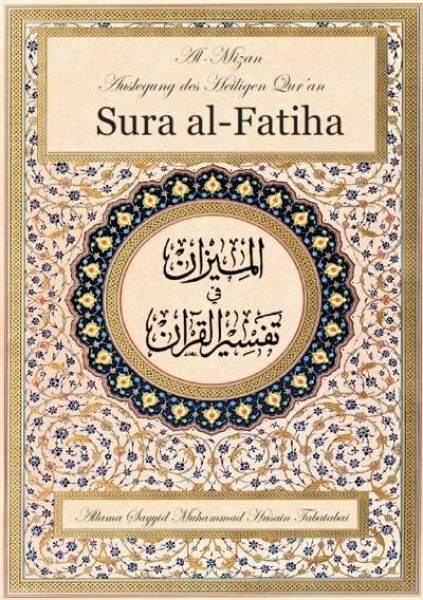 Al-Mizan - Auslegung des Qur'an – Sura al-Fatiha