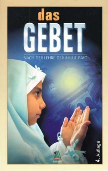 Gebetsbuch für Anfänger nach der Lehre der Ahlulbait as inkl viele Bilder